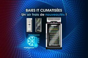 Nouvelle génération de Baies IT refroidies et sécurisées